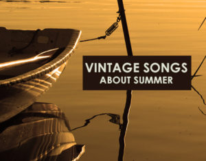 2017-vintage-summer-songs